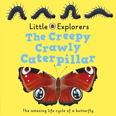 Ladybird Little Explorers: The Creepy, Crawly Caterpillar