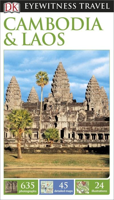 Cambodia Aad Laos: Eyewitness Travel Guide