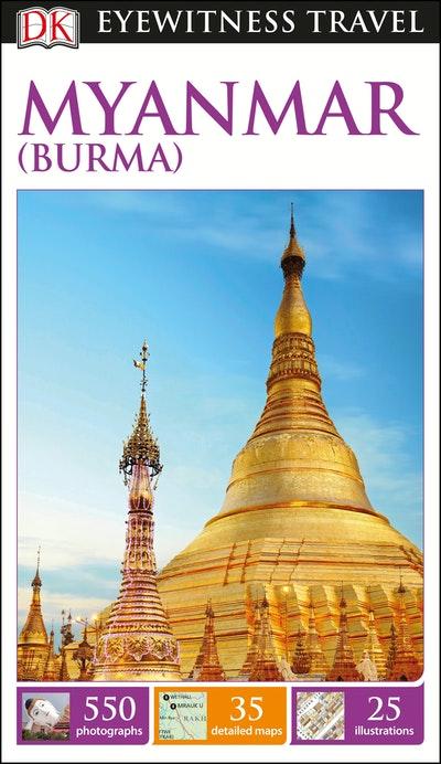 Myanmar (Burma): Eyewitness Travel