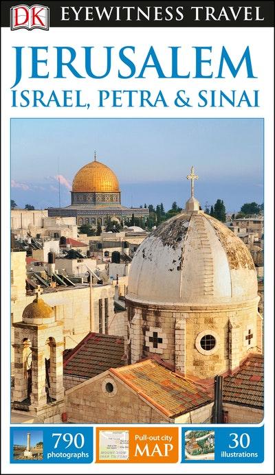 Jerusalem, Israel, Petra And Sinai: Eyewitness Travel Guide