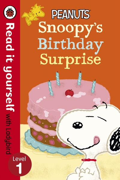 Peanuts: Snoopy's Birthday Surprise: Read It Yourself With Ladybird: Level 1
