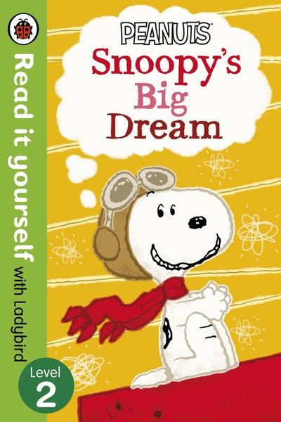 Peanuts - Snoopy's Big Dream - Read It Yourself With Ladybird : Level 2