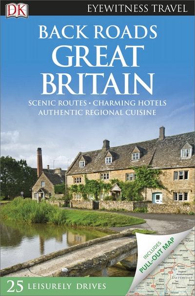 Back Roads Great Britain: Eyewitness Travel Guide