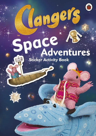 Clangers: Space Adventures Sticker Activity Book