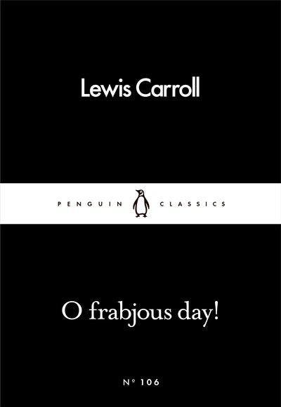 O Frabjous Day!