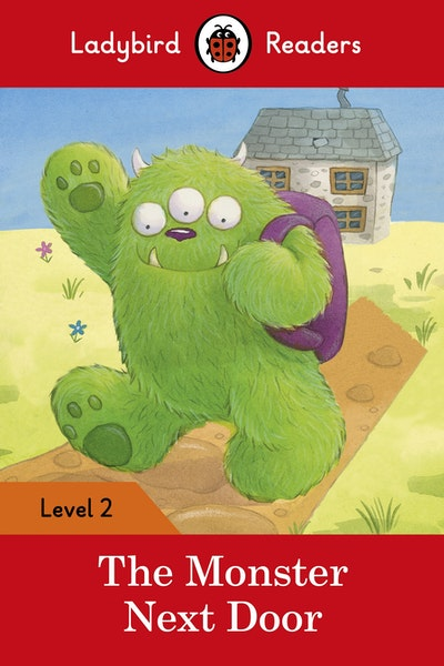 The Monster Next Door – Ladybird Readers Level 2