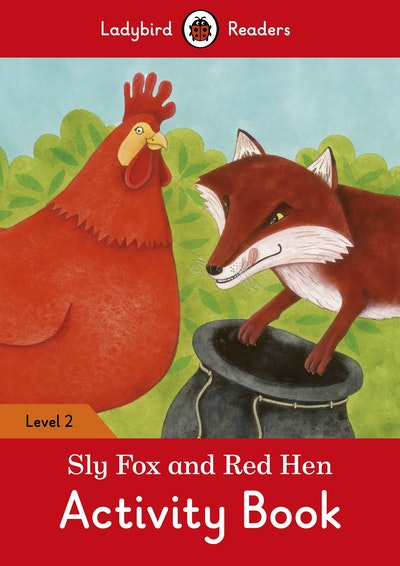 Sly Fox And Red Hen Activity Book – Ladybird Readers Level 2