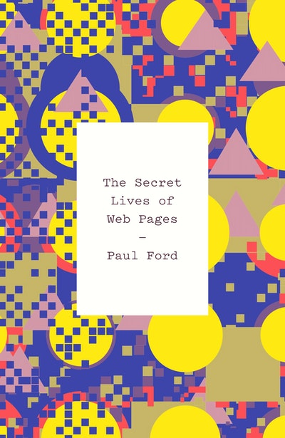 The Secret Lives of Web Pages