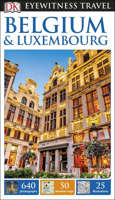 Belgium And Luxembourg: Eyewitness Travel Guide