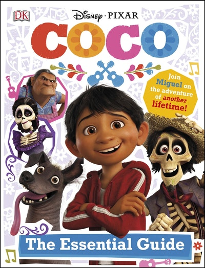 Disney Pixar Coco: The Essential Guide