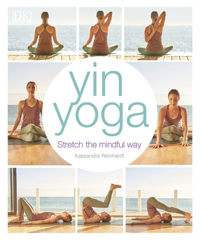 The Complete Guide to Yin Yoga - eReolen Global - OverDrive