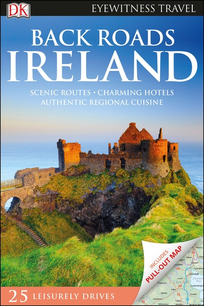 Map Of Ireland With Roads.Back Roads Ireland Eyewitness Travel Guide By Dk Penguin Books