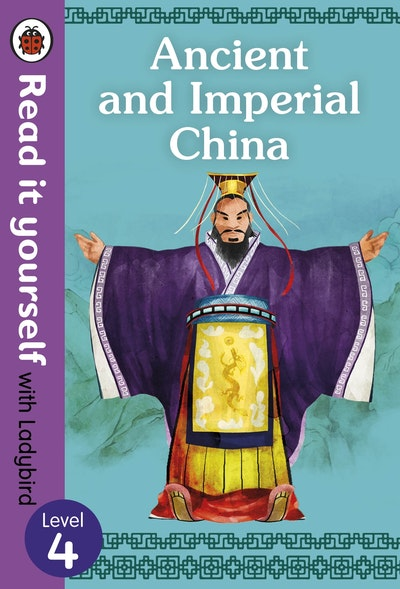 Ancient and Imperial China - Read it yourself with Ladybird Level 4