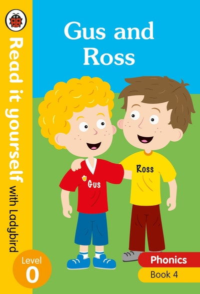Gus and Ross - Read it yourself with Ladybird Level 0: Step 4