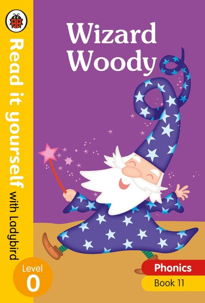 Wizard Woody - Read it yourself with Ladybird Level 0: Step 11