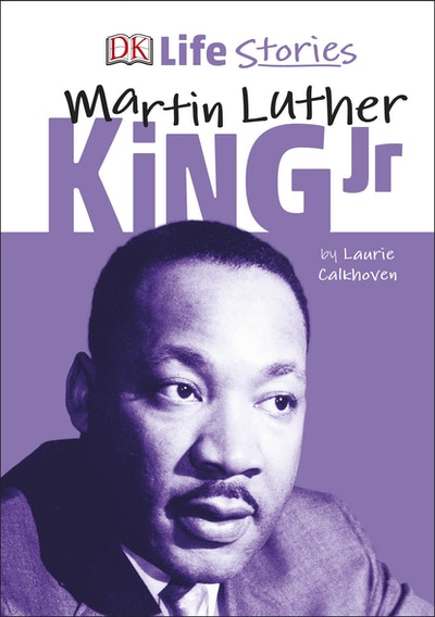 DK Life Stories Martin Luther King Jr.