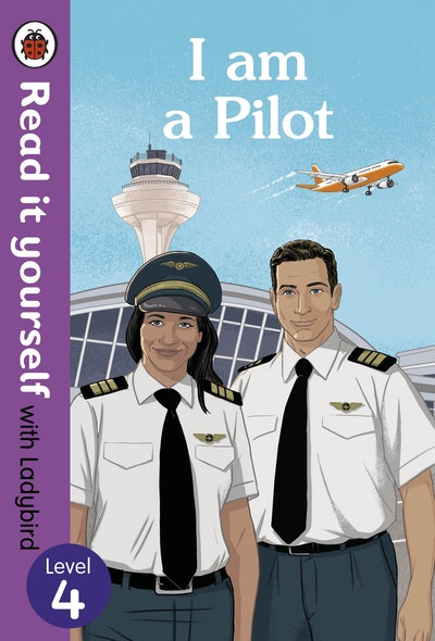 I am a Pilot: Read it yourself with Ladybird Level 4