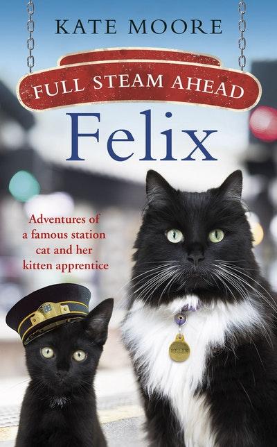 Full Steam Ahead, Felix!