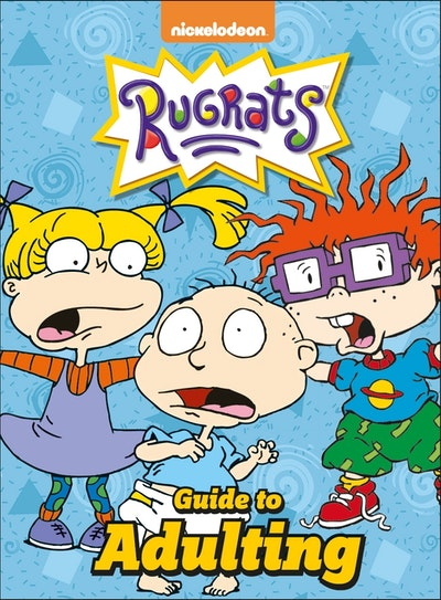 The Rugrats Guide To Adulting