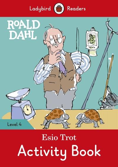 Roald Dahl: Esio Trot Activity Book – Ladybird Readers Level 4