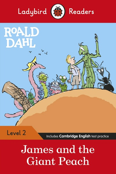 Ladybird Readers Level 2 - Roald Dahl: James and the Giant Peach (ELT Graded Reader)