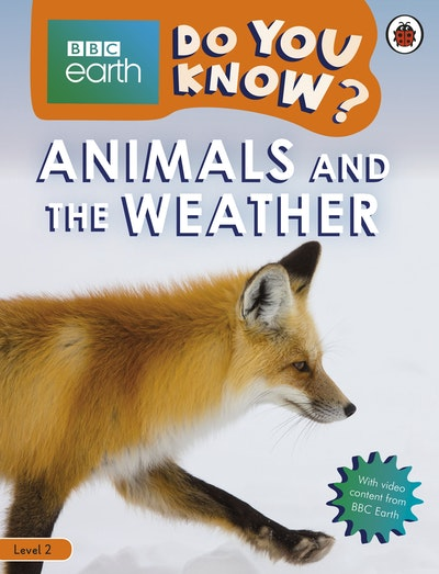 Do You Know? Level 2 - BBC Earth Animals and the Weather