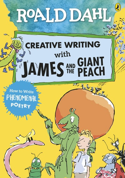 Roald Dahl's Creative Writing with James and the Giant Peach