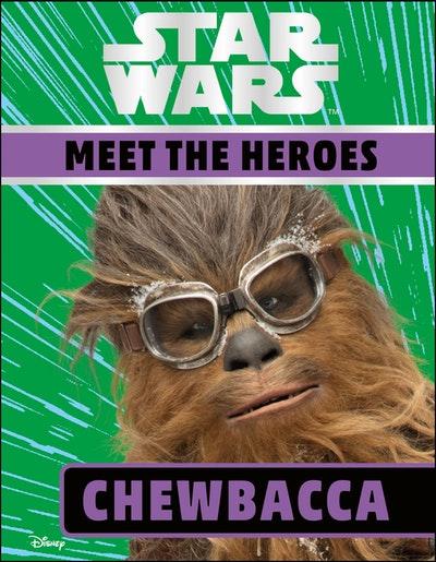 Star Wars Meet the Heroes: Chewbacca