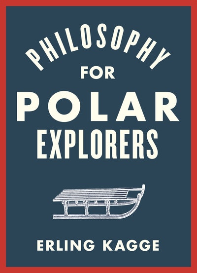 The Philosophy of an Explorer
