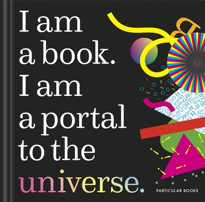I Am a Book. I Am a Portal to the Universe.