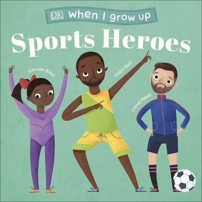 When I Grow Up - Sports Heroes