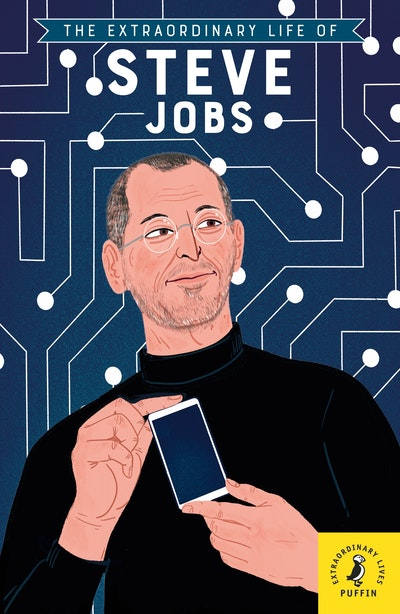 The Extraordinary Life of Steve Jobs