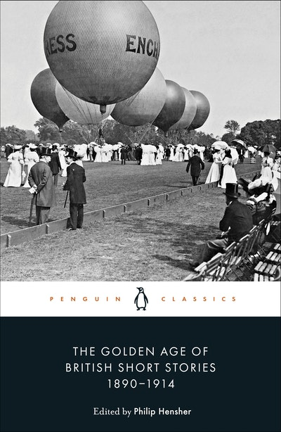 The Golden Age of British Short Stories 1890-1914