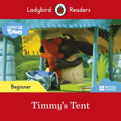 Ladybird Readers Beginner Level - Timmy Time: Timmy's Tent (ELT Graded Reader)
