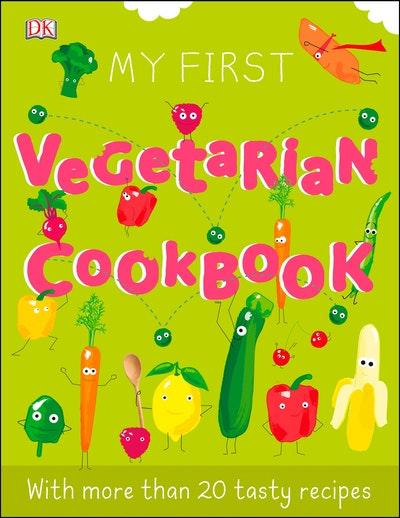 My First Vegetarian Cookbook