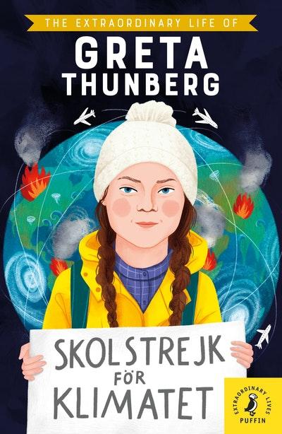 The Extraordinary Life of Greta Thunberg