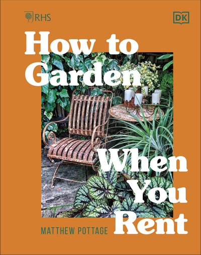 RHS How to Garden When You Rent
