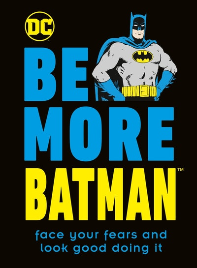 Be More Batman
