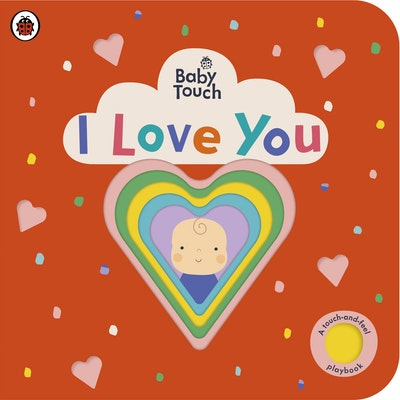 Baby Touch: I Love You