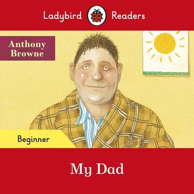 Ladybird Readers Beginner Level - My Dad (ELT Graded Reader)