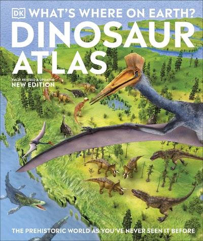 What's Where on Earth? Dinosaur Atlas