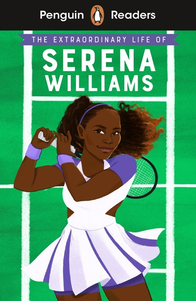 Penguin Readers Level 1: The Extraordinary Life Of Serena Williams (ELT Graded Reader)