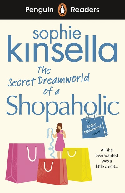 Penguin Readers Level 3: The Secret Dreamworld Of A Shopaholic (ELT Graded Reader)