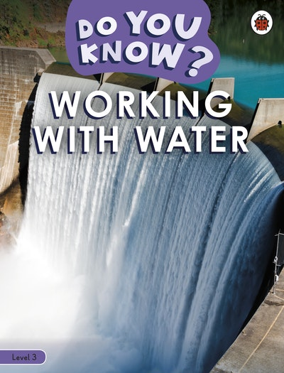 Do You Know? Level 3 - Working With Water