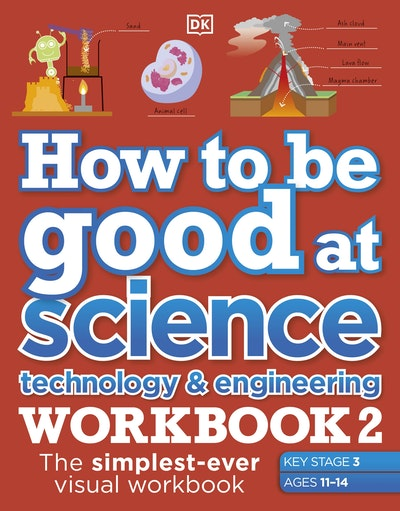 How to be Good at Science, Technology & Engineering Workbook 2, Ages 11-14 (Key Stage 3)