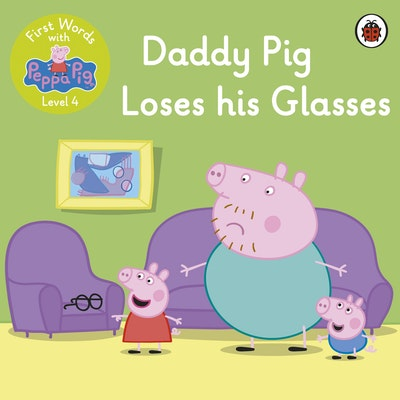 First Words with Peppa Level 4 - Daddy Pig Loses His Glasses