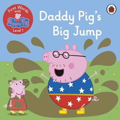 First Words with Peppa Level 1 - Daddy Pig's Big Jump