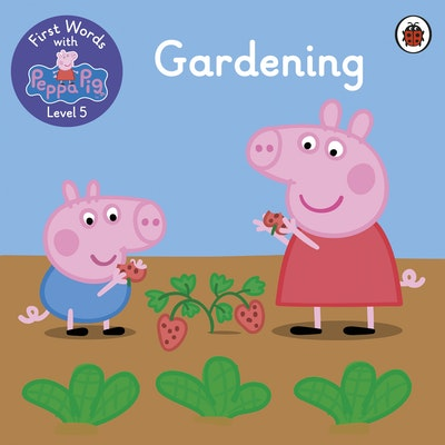 First Words with Peppa Level 5 - Gardening