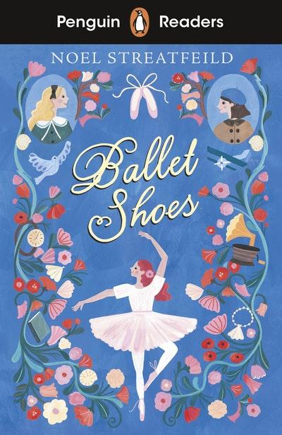 Penguin Readers Level 2: Ballet Shoes (ELT Graded Reader)