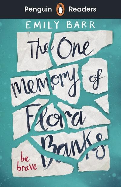 Penguin Readers Level 5: The One Memory of Flora Banks (ELT Graded Reader)
